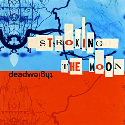 Deadweight—Stroking The Moon